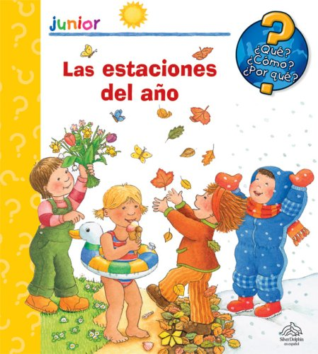 9789707184923: Que? Como? Por que?: Las estaciones del ano: What? How? Why?: The Seasons of the Year (Junior (Silver Dolphin)) (Spanish Edition)