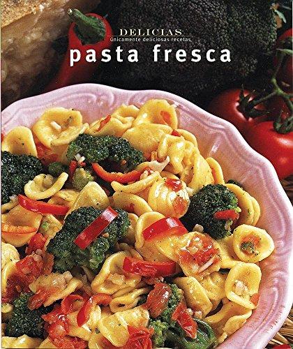 9789707185241: Serie delicias: Pasta fresca (Delicias/ Delights) (Spanish Edition)
