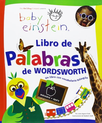 Libro de palabras de Wordsworth/ Wordsworth's Book of Words: Un libro con vocabulario bilingue/ A Bilingual Book of Words (Baby Einstein) (Spanish Edition) (9707186771) by Aigner-Clark, Julie