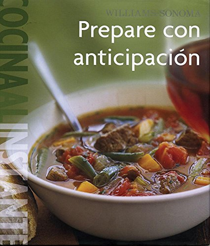 Prepare con anticipacion / Make Ahead (Williams-sonoma Cocina al instante / Williams-sonoma Food Made Fast) (Spanish Edition) (9789707187061) by Rodgers, Rick