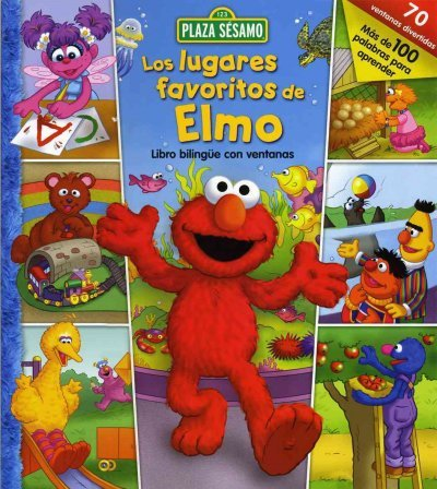 Los lugares favoritos de Elmo / Elmo's Favorite Places (Plaza Sesamo/ Sesame Street) (Spanish Edition) (9707187549) by Carol Monica