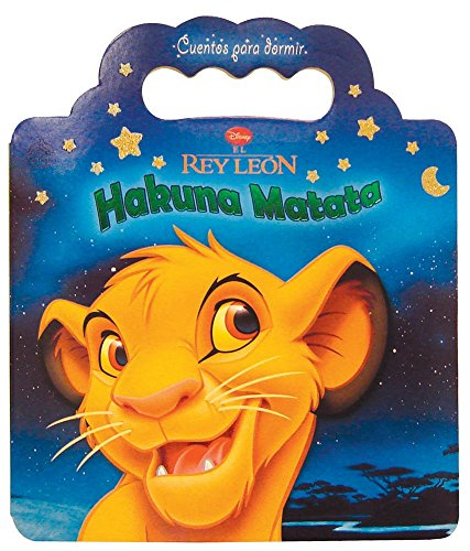 9789707187573: Hakuna Matata (Cuentos para dormir: El rey leon/Goodnight Books: The Lion King)