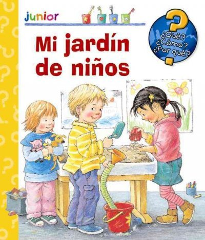 9789707188006: Mi jardin de ninos/ Kindergarten (Que, Como, Porque?/ What, How, Why?)