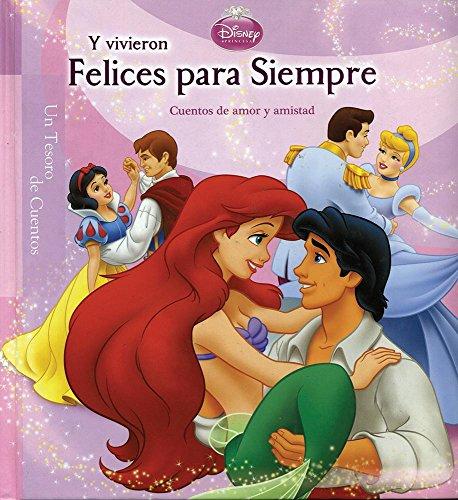 Y Vivieron Felices Para Siempre/ Disney Happily Ever After (Coleccion De Cuentos Disney ...