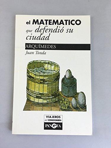 9789707190306: El matematico que defendio su ciudad (Spanish Edition)