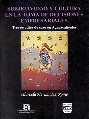 9789707221512: Subjetividad y cultura en la toma de decisiones empresariales (Spanish Edition)
