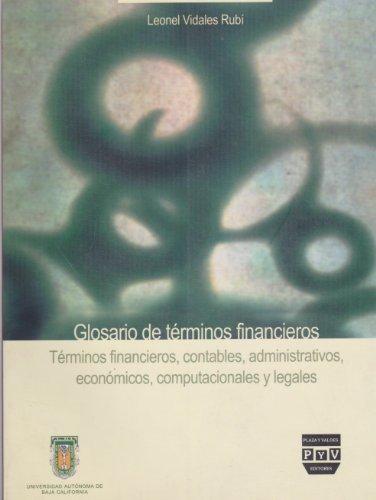Glosario de terminos financieros. Terminos financieros, contables,: Rubi, Leonel Vidales