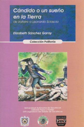 Candido o un sueno en la tierra: Elizabeth Sanchez Garay