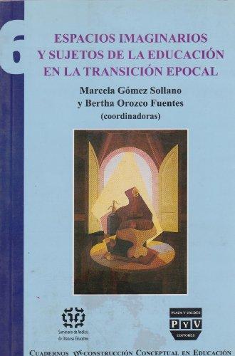 Espacios imaginarios y sujetos de la educacion: Sollano, Marcela Gomez;