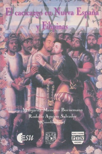Cacicazgo en Nueva España y Filipinas: Menegus Bornemann, Margarita & Rodolfo Aguirre ...