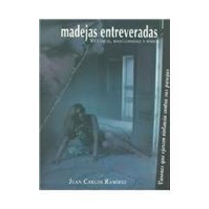 9789707223608: Madejas entreveradas: Violencia, Musculinidad y Poder / Violence, Masculinity and Power (Spanish Edition)