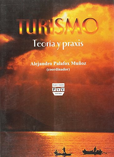 9789707223769: Turismo/ Tourism: Teoria y praxis/ Theory and Praxis (Spanish Edition)