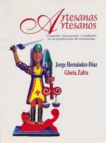 Artesanas y artesanos: Creación, innovación y tradición en la producció...