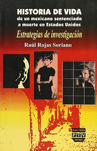 9789707224384: HISTORIA DE VIDA DE UN MEXICANO SENTENCIADO A MUERTE EN ESTADOS UNIDOS. Estrategias de investigación