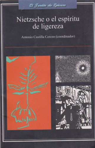 Nietzche o el espiritu de ligereza / Nietzche or Spirit of Lightness: Antonio Castilla Cerezo