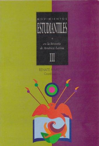 Movimientos estudiantiles en la historia de America Latina III (Spanish Edition): Renate Marsiske