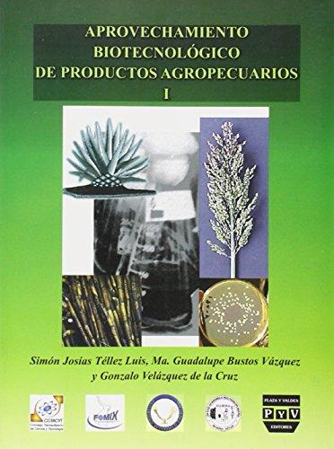 1: Aprovechamiento biotecnologico de productos agropecuarios /: Luis, Simon Josias