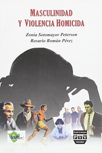 9789707226425: Masculinidad y violencia homicida/ Masculinity and homicide violence (Spanish Edition)