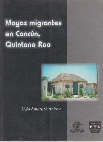 Mayas Migrantes En Cancun, Quintana Roo (Spanish: Ligia Aurora Sierra