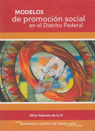 Modelos de promoción social en el Distrito Federal: Galeana de la O, Silvia