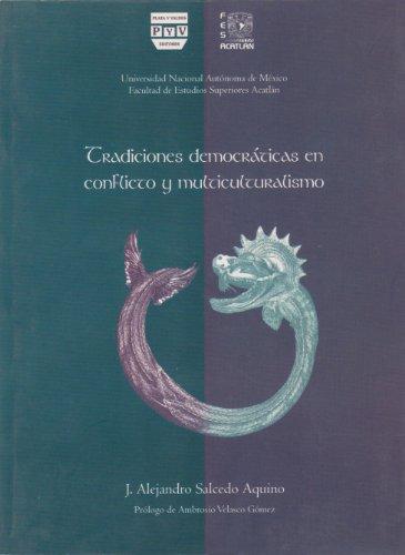 9789707227071: Tradiciones democraticas en conflicto y multiculturalismo (Spanish Edition)