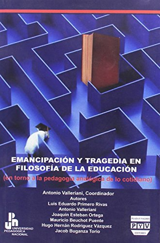 9789707227590: Emancipacion y tragedia en filosofia de la educacion/ Emancipations and tragedy in philosophy of education (Spanish Edition)
