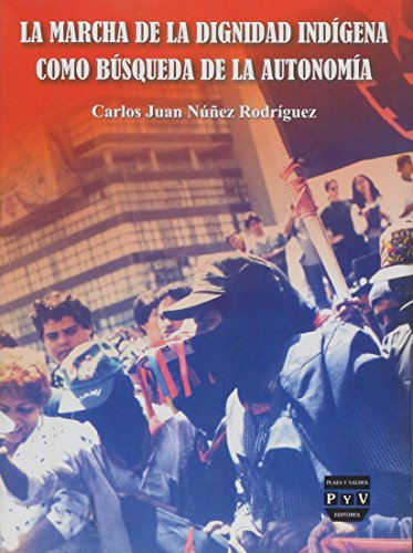 9789707227736: La marcha de la dignidad indigena como busqueda de la autonomia/ The march of indigenous dignity as a quest for autonomy (Spanish Edition)