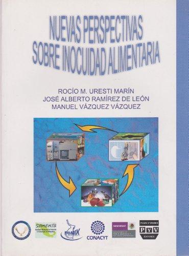 Nuevas perspectivas sobre inocuidad alimentaria (Spanish Edition): Rocio M. Uresti