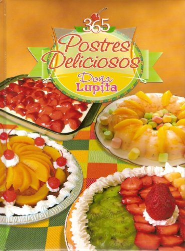 9789707230491: 365 Postres Deliciosos Dona Lupita (DONA LUPITA)