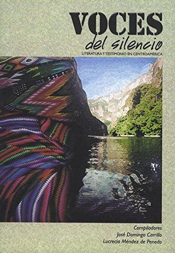 9789707280472: Voces del Silencio: Literatura y Testimonio En Centroamerica