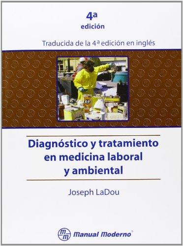 Diagnostico y Tratamiento En Medicina Laboral y: Ladou, Joseph