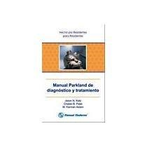9789707292772: Manual Parkland de diagnóstico y tratamiento [Paperback] [Jan 01, 2008] Jason N. Katz, Chetan B. Patel, Kamran M. Aslam