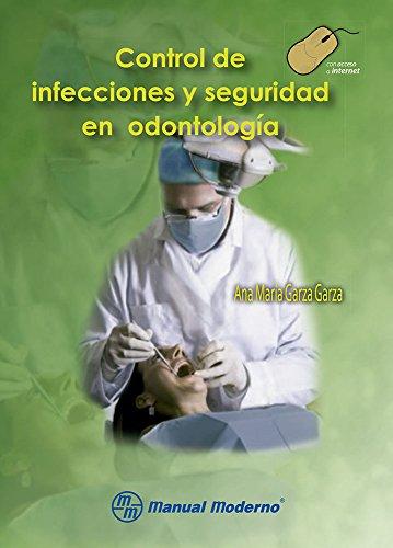 CONTROL DE INFECCIONES Y SEGURIDAD OCUPACIONAL EN ODONTOLOGIA: GARZA, GARZA