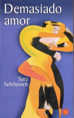 9789707310216: Demasiado amor (Punto de Lectura) (Spanish Edition)
