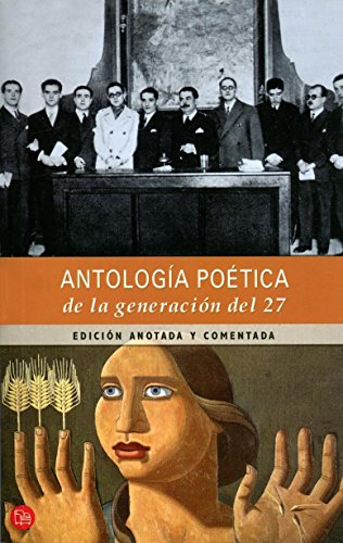 9789707310964: Antologia poetica de la Generacion del 27 (Spanish Edition) (Poetic Anthology: The Generation of 1927) (Punto de Lectura)