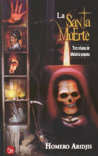 9789707311046: La Santa Muerte/ Holy Death (Spanish Edition)