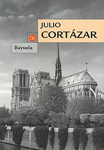 Rayuela (Spanish Edition): Cortazar, Julio