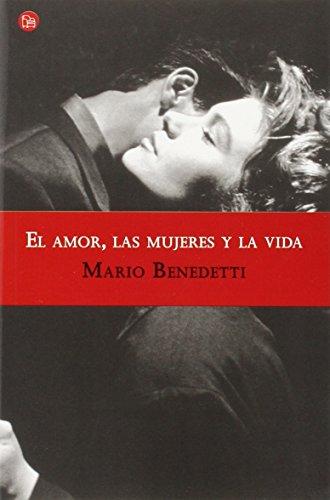 El amor, las mujeres y la vida (Spanish Edition): Benedetti, Mario