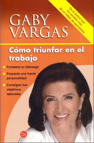 Como Triunfar En El Trabajo / How to Succeed in the Workplace (Spanish Edition): Gaby Vargas