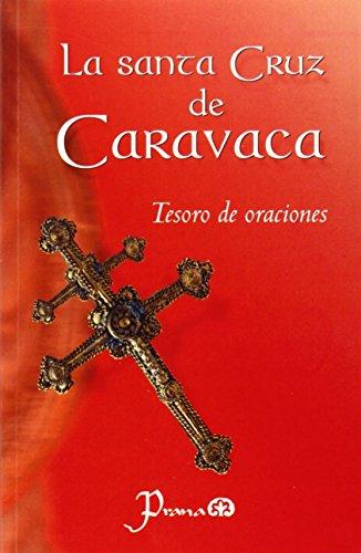 Santa Cruz De Caravaca: Tesoro De Oraciones: Anonimo
