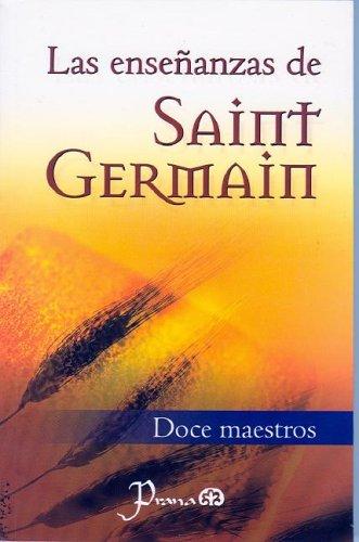 Las ensenanzas de Saint Germain (Spanish Edition): Doce Maestros