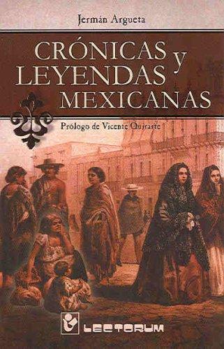 Cronicas y Leyendas Mexicanas (Spanish Edition): Jerman Argueta