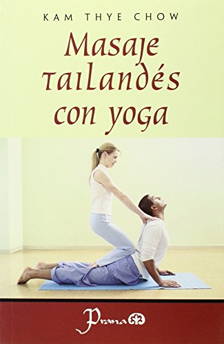 9789707321175: Masaje Tailandes Con Yoga/ Tailandes Massage With Yoga (Spanish Edition)