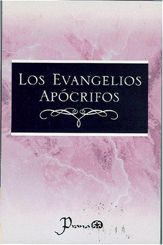 Los evangelios apocrifos (Spanish Edition): Anonimo