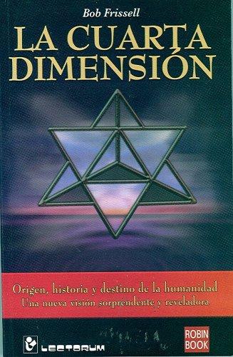9789707321519: La Cuarta Dimension - AbeBooks - Bob Frissell: 9707321512