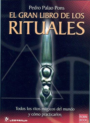 9789707321571: El Gran Libro De Los Rituales/the Books of Rituales