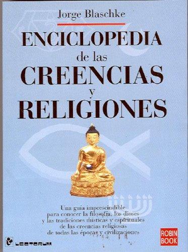 Enciclopedia de las creencias y religiones (Spanish Edition): Blaschke, Jorge