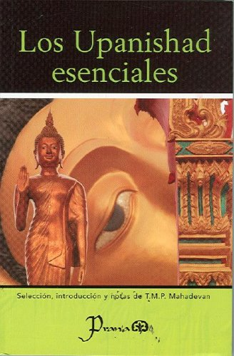 9789707321847: Los Upanishad Esenciales/ Upanisads. Selections from 108 Upanisads