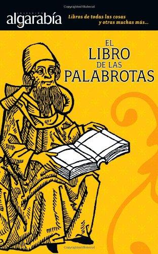 9789707322240: El libro de las palabrotas (Coleccion Algarabia) (Spanish Edition)