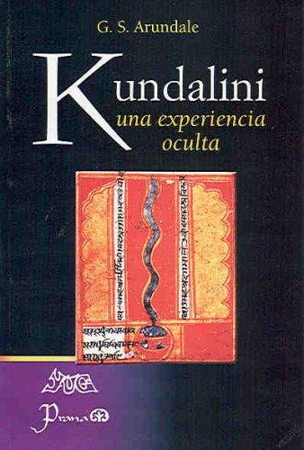 kundalini: Una Experiencia Oculta/ an Occult Experience: Arundale, G. S.
